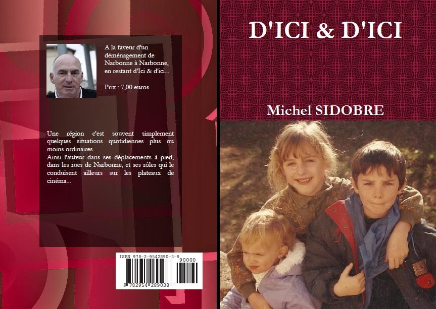 """Michel SIDOBRE : Parution de """" D'ICI & D'ICI """""""
